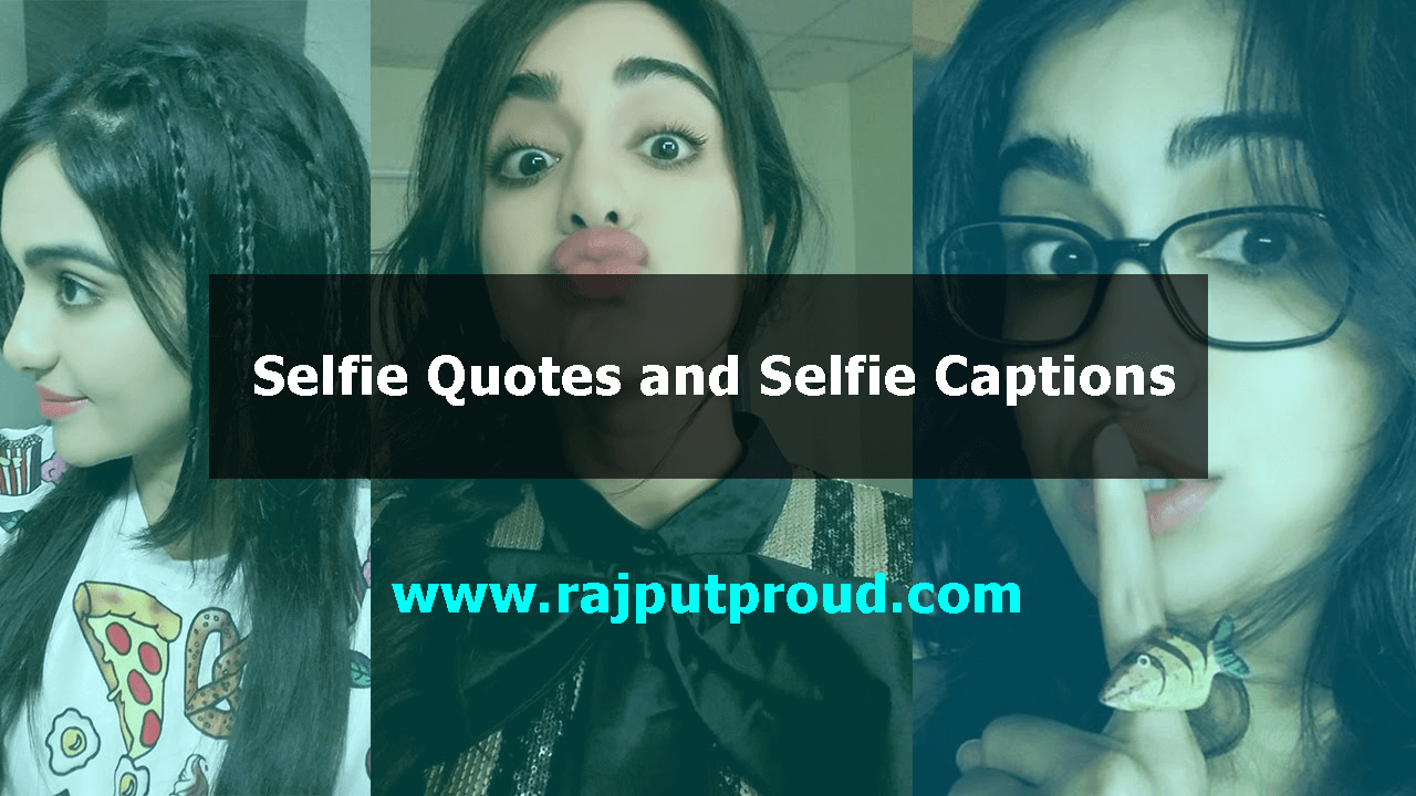 all time best selfie captions and selfie quotes for ...
