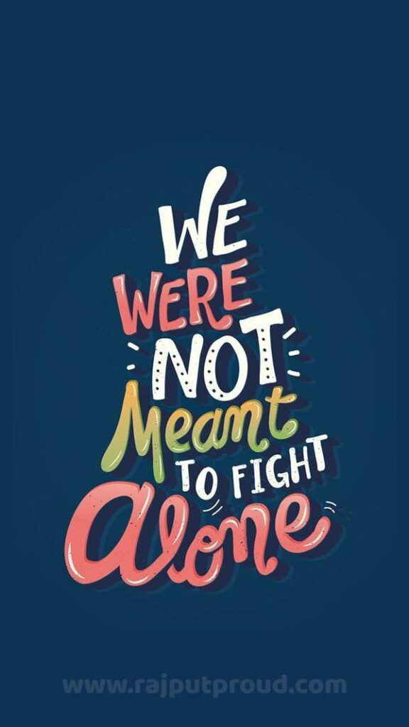 We were not meant to fight alone.