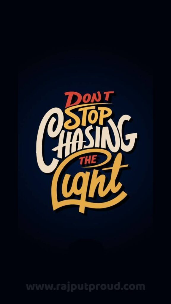 Don't Stop Chasing The light