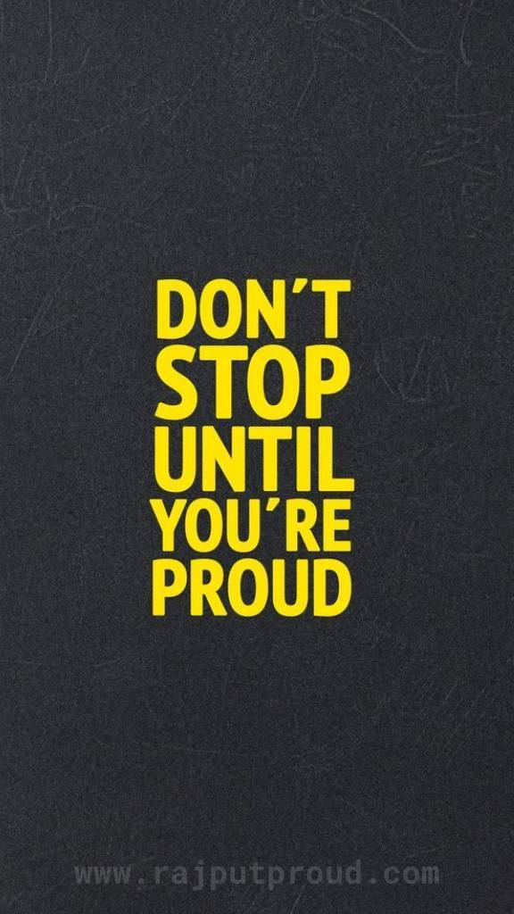Don't Stop untill Proud.