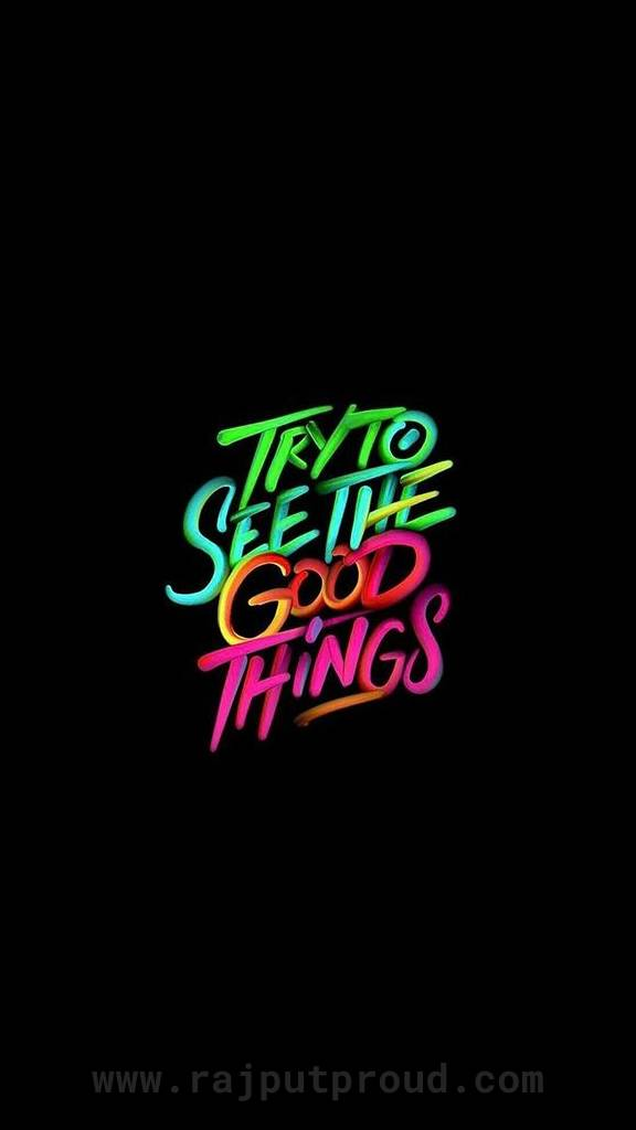 try to see good things